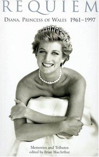 Requiem: Diana, Princess of Wales 1961-1997 -: Brian Macarthur