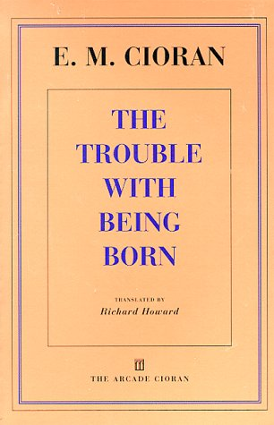 9781559704625: The Trouble with Being Born