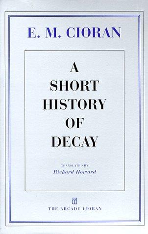 A Short History of Decay: Cioran, E M