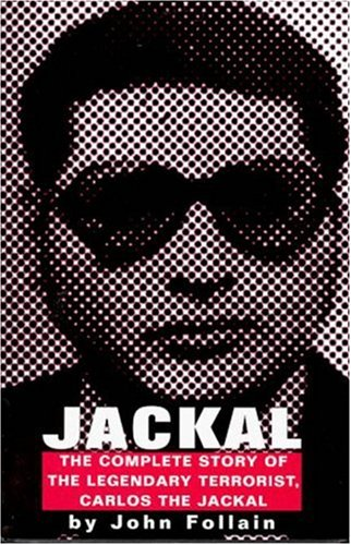 9781559704663: Jackal: Finally, The Complete Story of the Legendary Terrorist, Carlos The Jackal