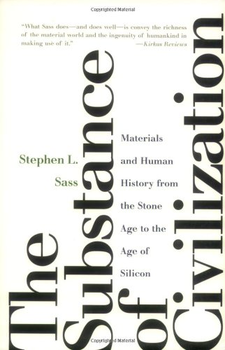 9781559704731: The Substance of Civilization: Materials and Human History from the Stone Age to the Age of Silicon