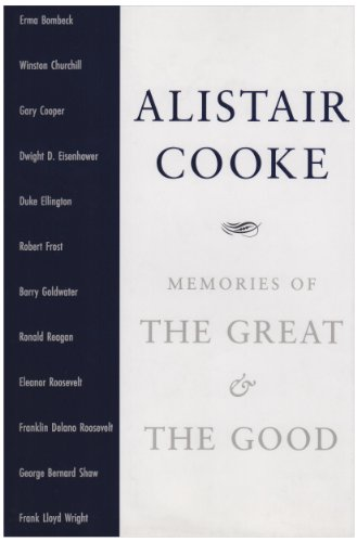 Memories of the Great and the Good: Cooke, Alistair