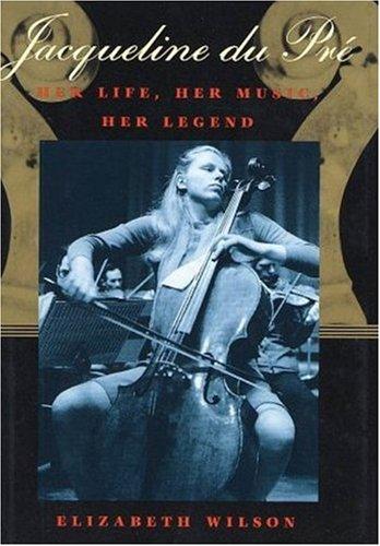 9781559704908: Jacqueline Du Pre: Her Life, Her Music, Her Legend