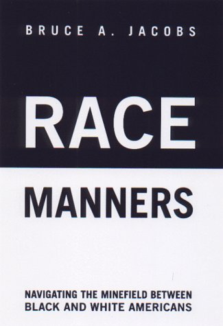 9781559705059: Race Manners: Navigating the Minefield Between Black and White Americas
