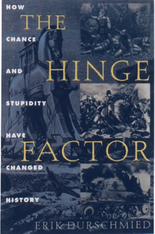 9781559705158: The Hinge Factor: How Chance and Stupidity Have Changed History