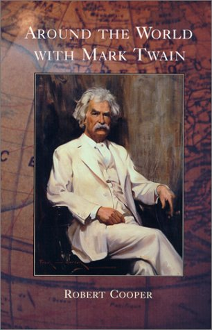 Around the World With Mark Twain: Cooper, Page (editor)