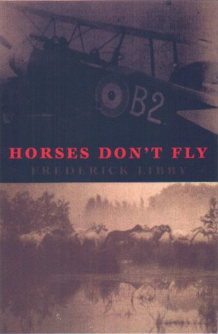 Horses Don't Fly Introduction by Winston Groom, Afterword by [ his grand-daughter] Sally Ann Marsh