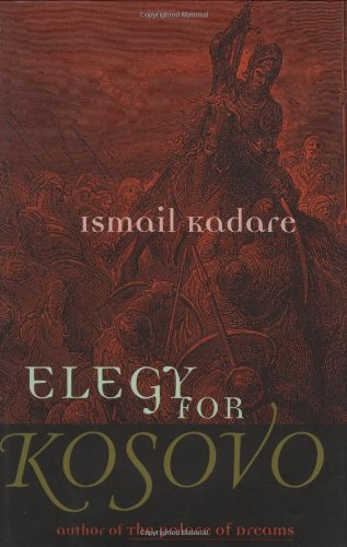 Elegy for Kosovo: Stories: Ismail Kadare