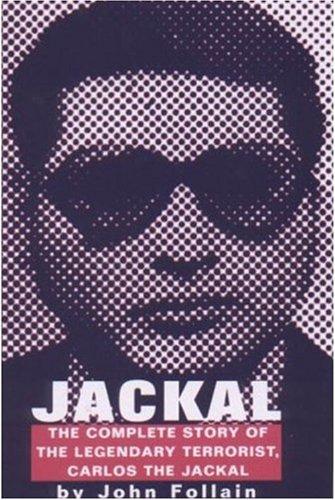 9781559705356: Jackal: The Complete Story of the Legendary Terrorist, Carlos The Jackal
