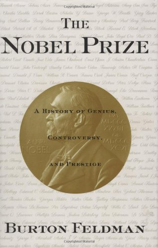 9781559705370: The Nobel Prize: A History of Genius, Controversy and Prestige