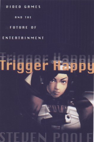 9781559705394: Trigger Happy: Videogames and the Entertainment Revolution