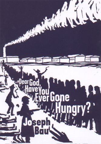 9781559705400: Dear God, Have You Ever Gone Hungry?