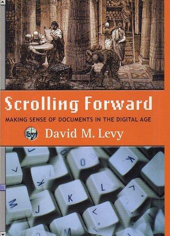 9781559705530: Scrolling Forward: Making Sense of Documents in the Digital Age