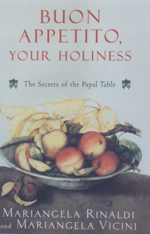 9781559705578: Buon Appetito, Your Holiness: The Secret of the Papal Table