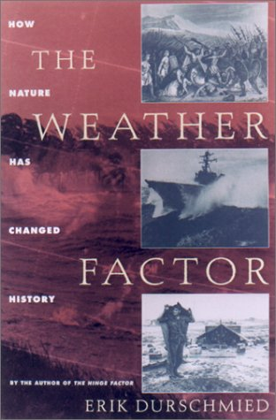 9781559705585: The Weather Factor: How Nature Has Changed History