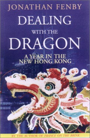 9781559705592: Dealing With the Dragon: A Year in the New Hong Kong