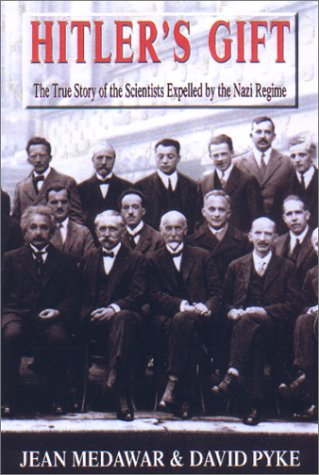 9781559705646: Hitler's Gift: The True Story of the Scientists Expelled By the Nazi Regime