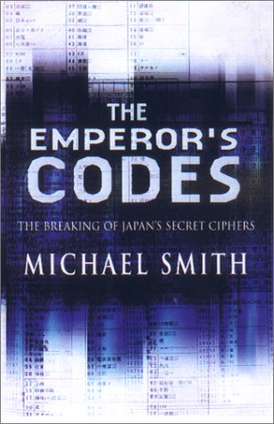 9781559705684: The Emperor's Codes: The Breaking of Japan's Secret Ciphers