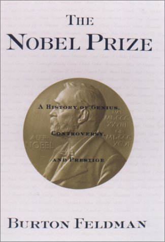 9781559705929: The Nobel Prize: A History of Genius, Controversy, and Prestige