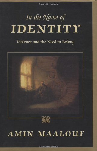 In the Name of Identity: Violence and: Amin Maalouf