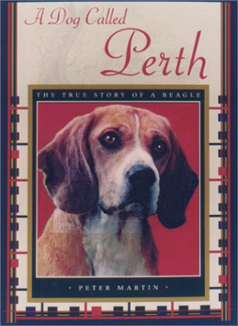 9781559705974: A Dog Called Perth: The True Story of a Beagle