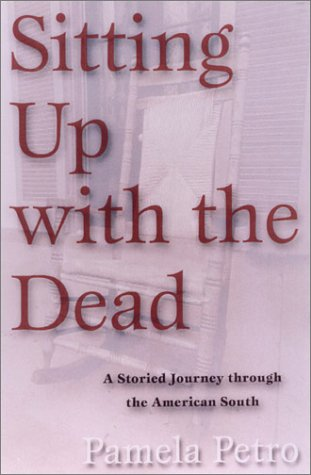 9781559706124: Sitting Up with the Dead: A Storied Journey Through the American South