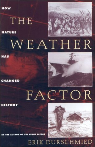 9781559706247: The Weather Factor: How Nature Has Changed History