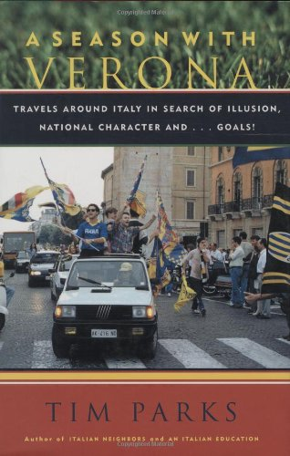 9781559706285: A Season with Verona: Travels Around Italy in Search of Illusion, National Characters