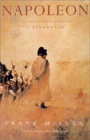 Napoleon: A Biography: McLynn, Frank