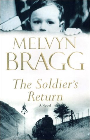 The Soldier's Return: A Novel: Bragg, Melvyn