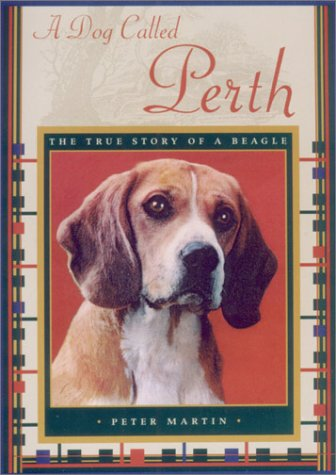 9781559706520: A Dog Called Perth: The True Story of a Beagle