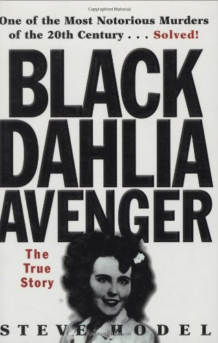 Black Dahlia Avenger: The True Story: Hodel, Steve