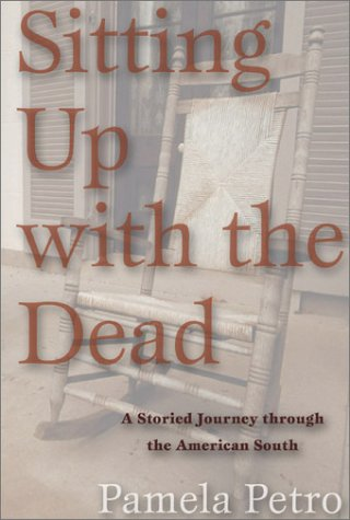 9781559706759: Sitting Up with the Dead: A Storied Journey Through the American South