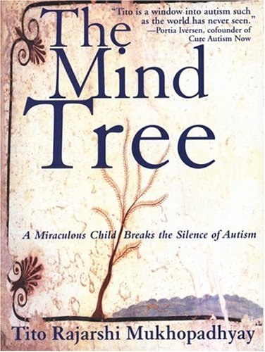 9781559706995: The Mind Tree: A Miraculous Child Breaks The Silence Of Autism