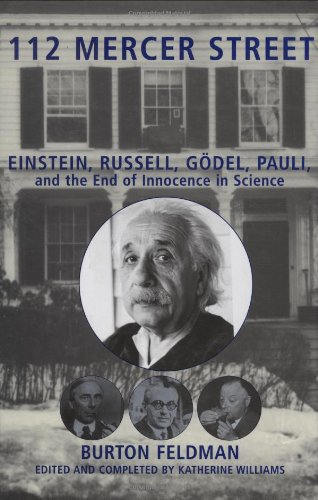 9781559707046: 112 Mercer Street: Einstein, Russell, Godel, Pauli, and the End of Innocence in Science
