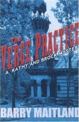 The Verge Practice: A Kathy and Brock Mystery (Kathy and Brock Mysteries): MAITLAND, Barry
