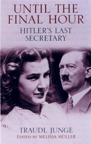 9781559707282: Until the Final Hour: Hitler's Last Secretary