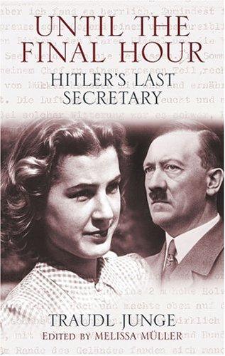 9781559707565: Until the Final Hour: Hitler's Last Secretary