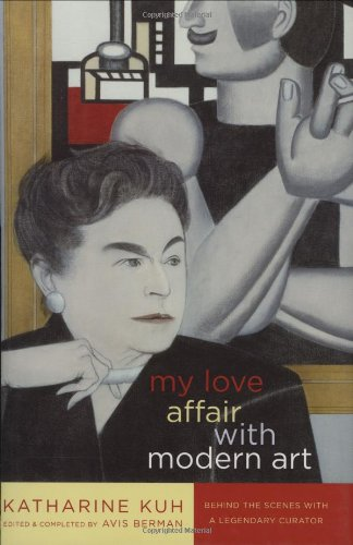 My Love Affair with Modern Art: Behind: Katharine Kuh, Avis