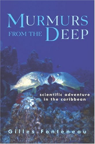 Murmurs from the Deep: Scientific Adventure in the Caribbean