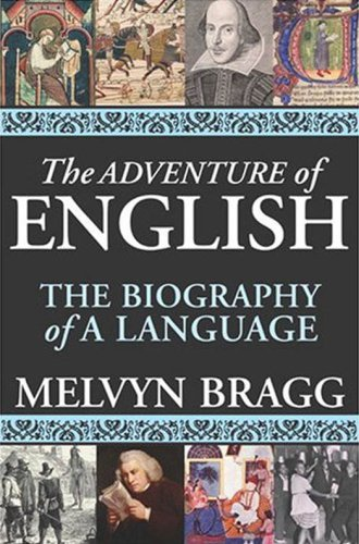 9781559707848: The Adventure of English: The Biography of a Language