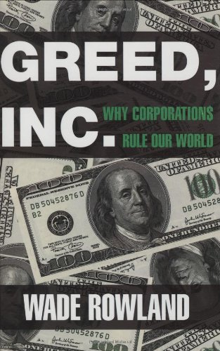 9781559707947: Greed, Inc.: Why Corporations Rule Our World
