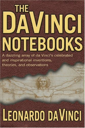 The da Vinci Notebooks: Leonardo da Vinci