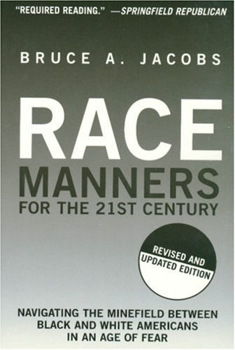 9781559708043: Race Manners for the 21st Century: Navigating the Minefield Between Black and White Americans in an Age of Fear