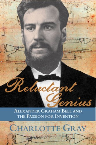 9781559708098: Reluctant Genius: Alexander Graham Bell and the Passion for Invention