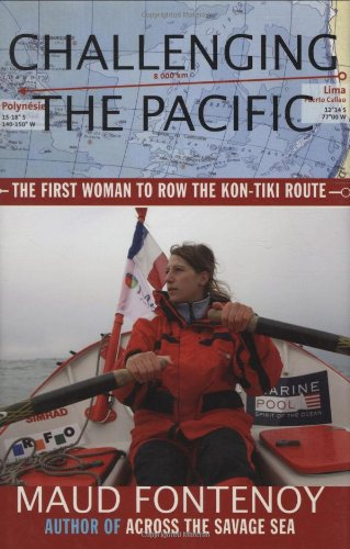 Challenging the Pacific: The First Woman to: Maud Fontenoy