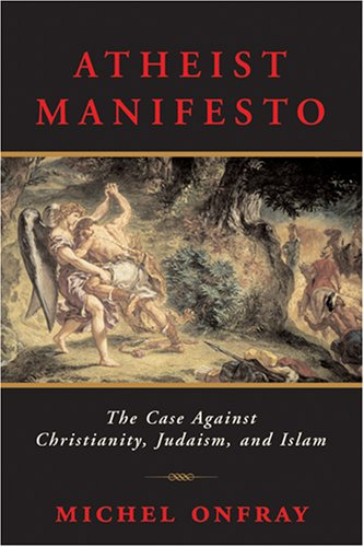 9781559708203: Atheist Manifesto: The Case Against Christianity, Judaism, and Islam