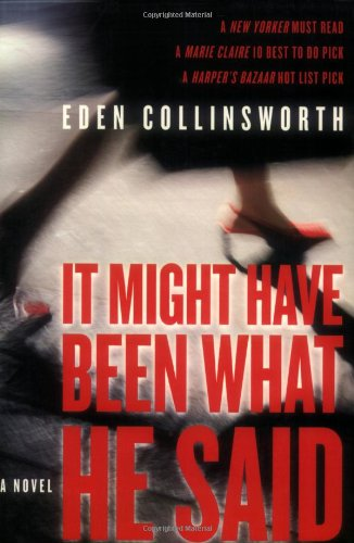 9781559708401: It Might Have Been What He Said: A Novel