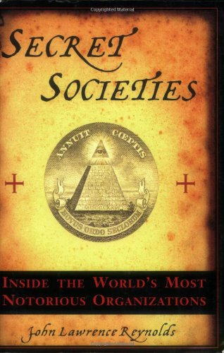 9781559708463: Secret Societies: Inside the World's Most Notorious Organizations