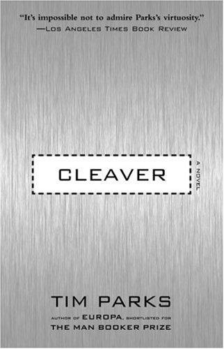 Cleaver: A Novel: Tim Parks